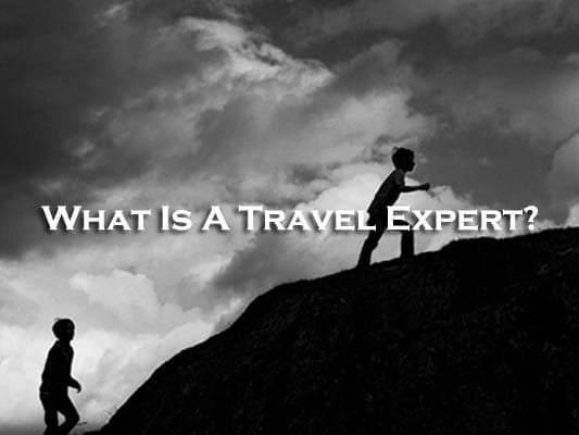 Is There Even Such a Thing as a Travel Expert?